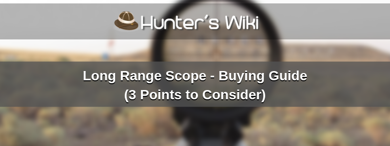 What Scope Do I Need for 300 Yards? 3 Points to Consider!