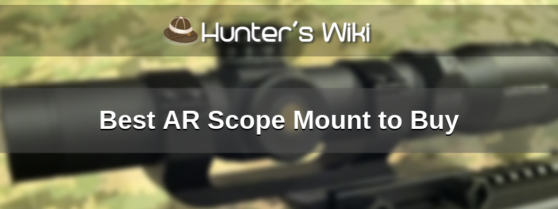 best ar scope mounts 2019