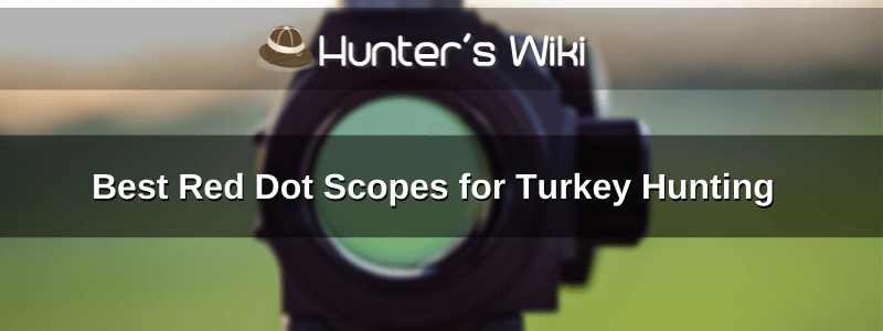 Best Red Dot Scopes for Turkey Hunting (1)