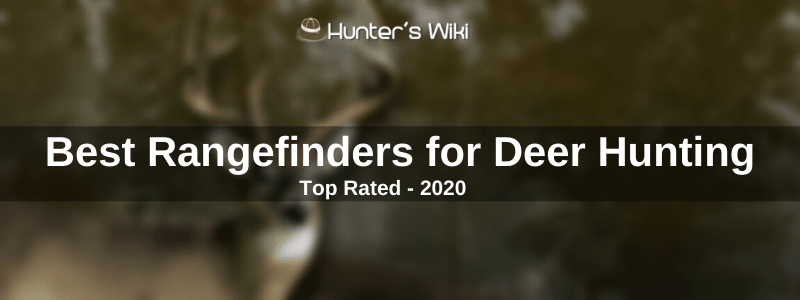 5 Best Rangefinders for Deer Hunting (Buying Guide 2020)